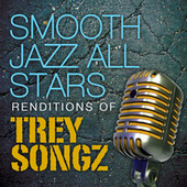 Smooth Jazz All Stars Renditions of Trey Songz by Smooth Jazz Allstars