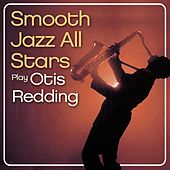 Smooth Jazz All Stars Play Otis Redding by Smooth Jazz Allstars
