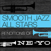 Smooth Jazz All Stars Renditions of Ne-Yo by Smooth Jazz Allstars