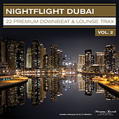 Nightflight Dubai, Vol. 2 – 22 Premium Downbeat & Lounge Trax by Various Artists