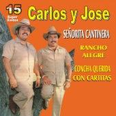 15 Super Éxitos by Carlos y José