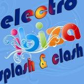 Ibiza Electro Splash & Clash (Summer Fresh Electro House Punks) by Various Artists