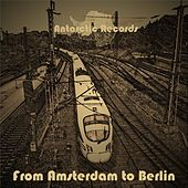From Amsterdam to Berlin by Various Artists
