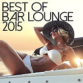 Best Of Bar Lounge 2015 by Various Artists