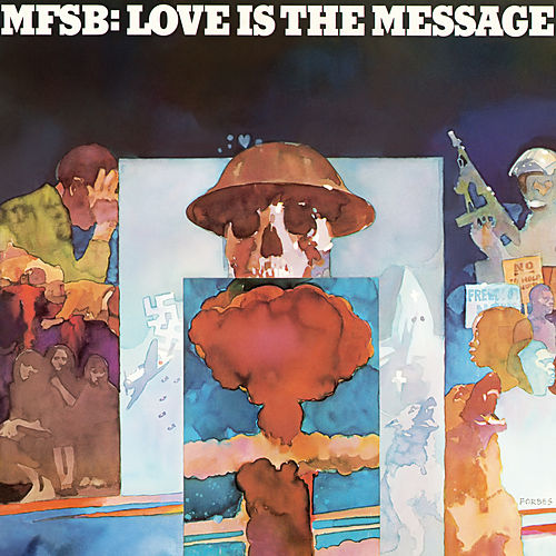 Love Is The Message by MFSB