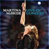 Martina McBride: Live In Concert by Martina McBride