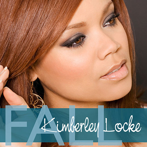 Fall (The Radio Mixes EP) by Kimberley Locke