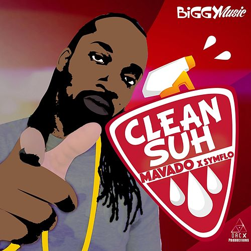 Clean Suh (feat. Symflo) - Single by Mavado