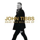 Dead Man Walking - EP by John Tibbs