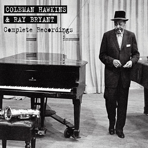 Complete Recordings by Coleman Hawkins & Ray Bryant by Ray Bryant