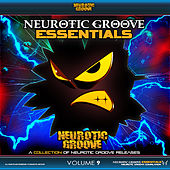 Neurotic Groove Essentials, Vol. 9 by Various Artists