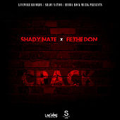 Crack (feat. Fe the Don) by Shady Nate