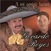 A Mi Amigo Javier by Gerardo Reyes