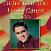 Colección de Oro, Vol. 2: Uno by Lucho Gatica