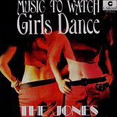 Music to Watch Girls Dance by JONES