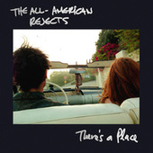 There's A Place by The All-American Rejects