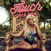 Touch by Pia Mia