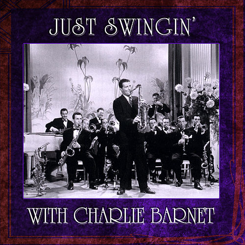 Just Swingin' by Charlie Barnet & His Orchestra