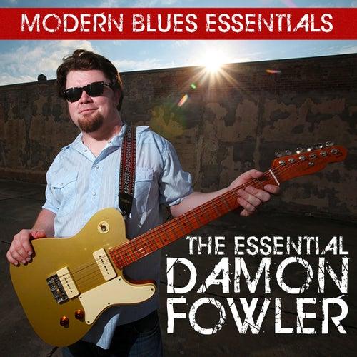 Modern Blues Essentials: The Essential Damon Fowler by Damon Fowler