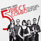 5 Piece Combo: The Complete Suites for Wind Quintet by Don Gillis by Madera Wind Quintet