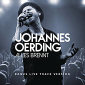Alles brennt (Bonus Live Track Version) by Johannes Oerding