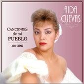 Canciones de Mi Pueblo by Aida Cuevas
