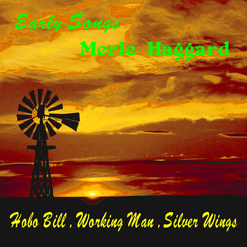 Early Songs by Merle Haggard