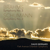 Schumann: Symphony No. 2 in C Major, Op. 61 - Brahms: Symphony No. 3 in F Major, Op. 90 by Park Avenue Chamber Symphony