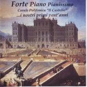 """Forte Piano Pianissimo by La Corale Polifonica """"Il Castello"""" di Rivoli"""