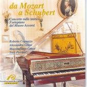 Da Mozart a Schubert: Concerto Sullo Storico Fortepiano del Museo Accorsi by Various Artists