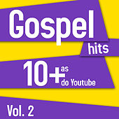Gospel Hits - As 10 + do Youtube Vol. 2 by Various Artists