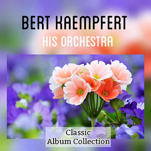 Classic Album Collection by Bert Kaempfert