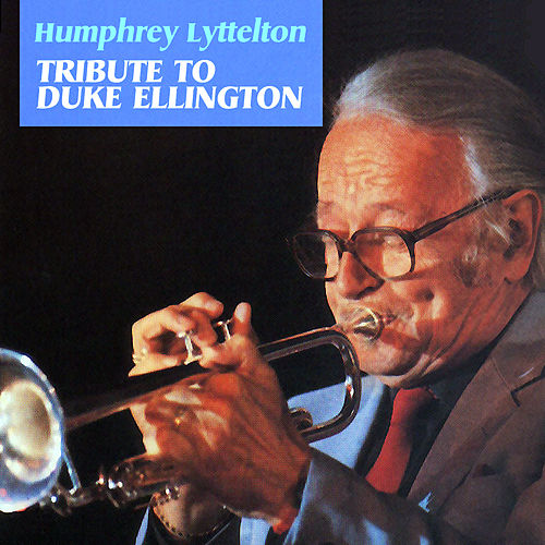 Tribute to Duke Ellington by Humphrey Lyttelton