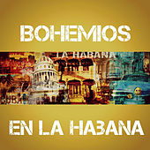 Bohemios en la Habana by Various Artists