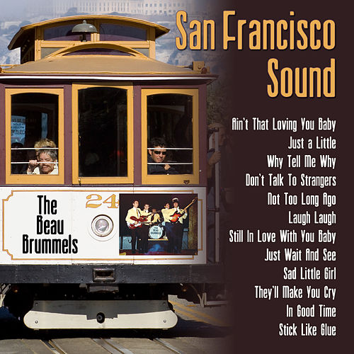 San Francisco Sound: The Beau Brummels by The Beau Brummels