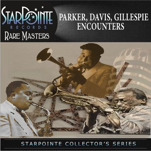 Parker Davis Gillespie Encounters by Charlie Parker