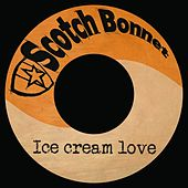 Ice Cream Love by Mungo's Hi-Fi
