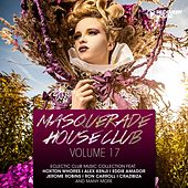 Masquerade House Club, Vol. 17 by Various Artists