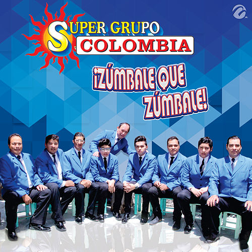 Zumbale Que Zumbale by Super Grupo Colombia