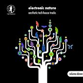 Electronic Nature, Vol. 11 - Aesthetic Tech-House Tracks! by Various Artists