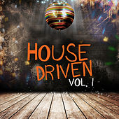 House Driven, Vol. 1 by Various Artists