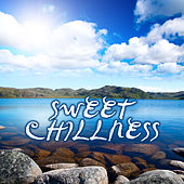 Sweet Chillness by Various Artists