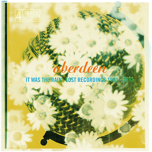 It Was the Rain: Lost Recordings 1993-1995 by ABERDEEN