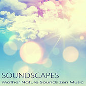 Soundscapes – Mother Nature Sounds Zen Music for Sleeping, Relax, Reiki, Meditation & Massage by Tranquil Music Sound of Nature