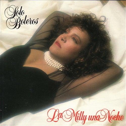 La Milly una Noche (Solo Boleros) by Milly Quezada