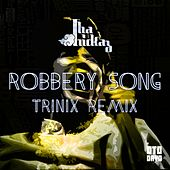 Robbery Song (Trinix Remix) by Tha Trickaz