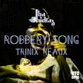 Robbery Song (Trinix Remix) by Tha Trickaz