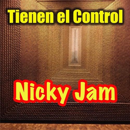 Tienen el Control by Nicky Jam