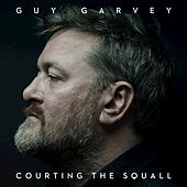 Courting The Squall by Guy Garvey