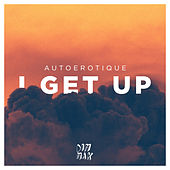 I Get Up by Autoerotique